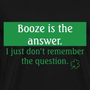 Booze The Answer Green - Men's Premium T-Shirt