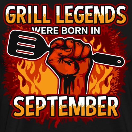 Grill Legends Were Born in September - Men's Premium T-Shirt