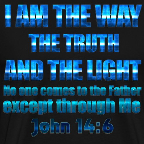 John 14:6 I am the way, the truth, and the life - Men's Premium T-Shirt
