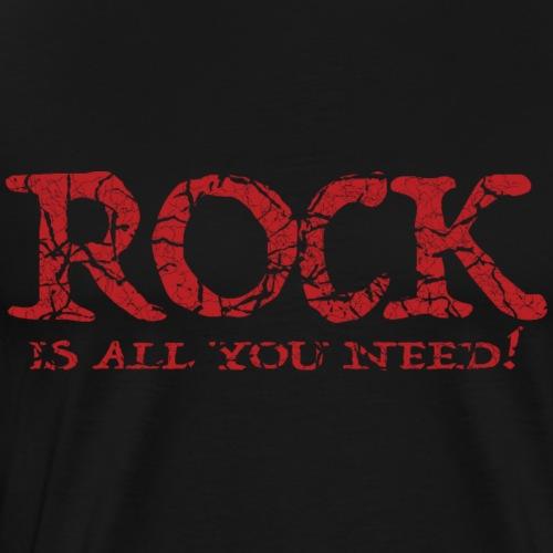 Rock Music T-Shirt - Rock Is All You Need - Men's Premium T-Shirt