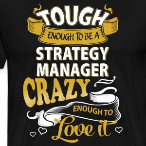 Touch enough to be a Strategy Manager - Men's Premium T-Shirt