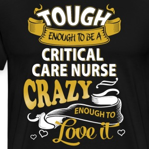 Touch enough to be a Critical Care Nurse - Men's Premium T-Shirt