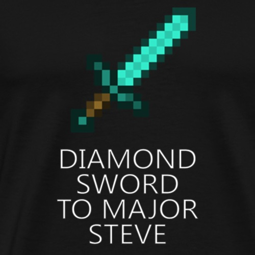 Diamond Sword To Major Steve - Men's Premium T-Shirt