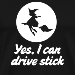 Yes I can drive stick - Men's Premium T-Shirt