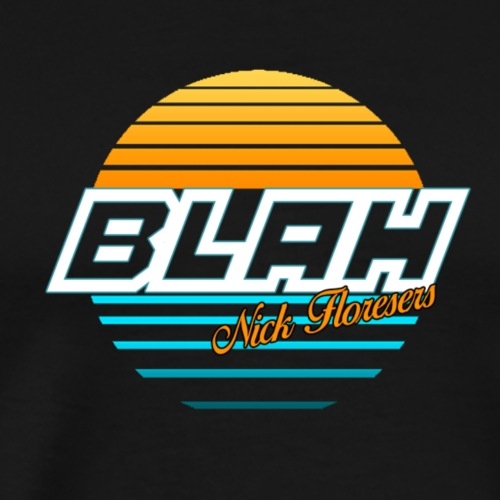 Blah - Official Nick Flores Merchandise - Men's Premium T-Shirt