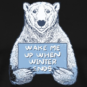 Wake Me Up When Winter Ends - Men's Premium T-Shirt