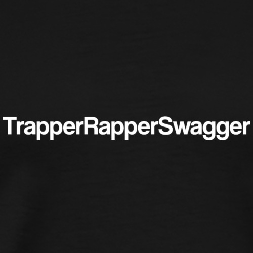 TrapperRapperSwagger - Men's Premium T-Shirt