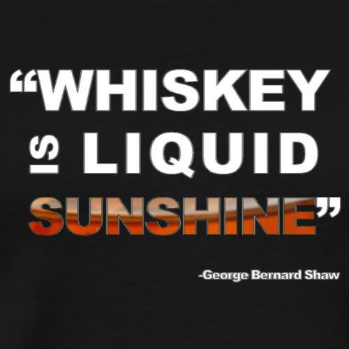 Whiskey is Liquid Sunshine (White Letters) - Men's Premium T-Shirt