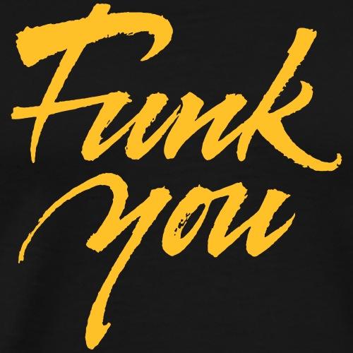Funk You - Men's Premium T-Shirt