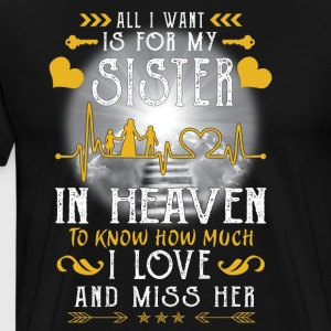 All I want is for my sister in heaven - Men's Premium T-Shirt