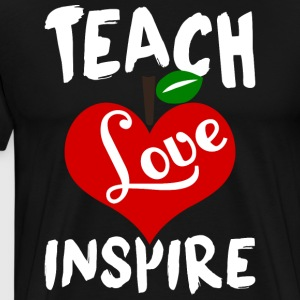 Teach Love Inspire T Shirt - Men's Premium T-Shirt