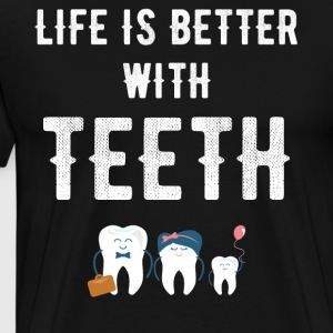 Life is better with teeth - Men's Premium T-Shirt