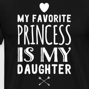 My favorite princess is my daughter - Men's Premium T-Shirt