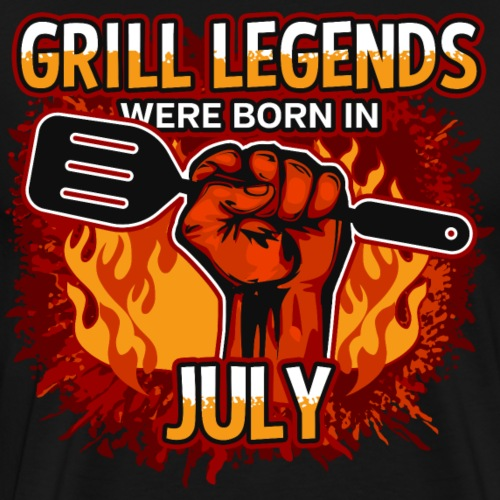 Grill Legends Were Born in July - Men's Premium T-Shirt