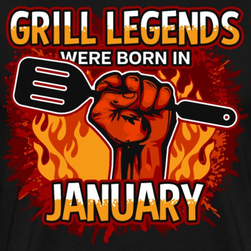 Grill Legends Were Born in January - Men's Premium T-Shirt