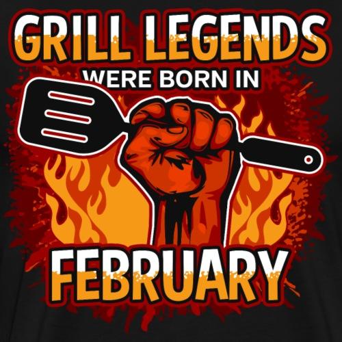 Grill Legends Were Born in February - Men's Premium T-Shirt
