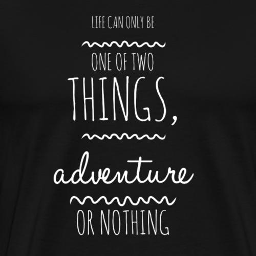 Adventure or Nothing - Men's Premium T-Shirt