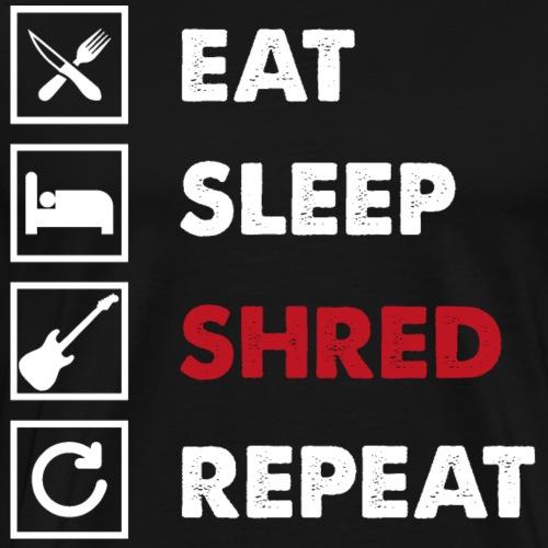 Eat - Sleep - Shred - Repeat Guitar Guitarist - Men's Premium T-Shirt