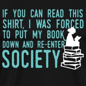 If You Can Read This Read Book Shirt - Men's Premium T-Shirt