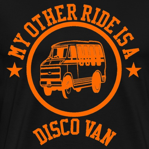 My Other Ride is a Disco Van - Men's Premium T-Shirt