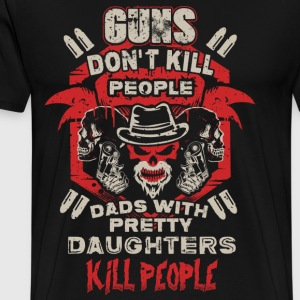 DAD - PRETTY DAUGHTER - GUN - KILL - EN - Men's Premium T-Shirt