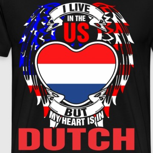 I Live In The Us But My Heart Is In Dutch - Men's Premium T-Shirt