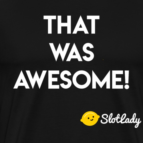 That Was Awesome! Tee 2 - Men's Premium T-Shirt