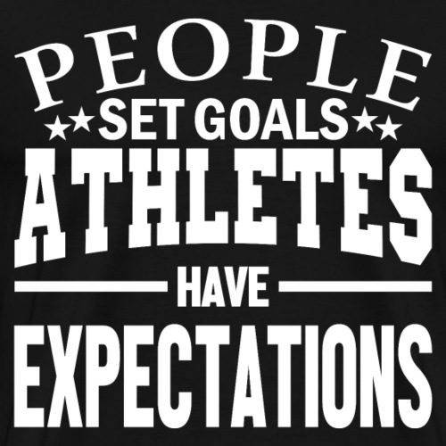 Goals Vs Expectations - Men's Premium T-Shirt