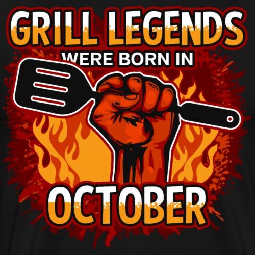 Grill Legends Were Born in October - Men's Premium T-Shirt