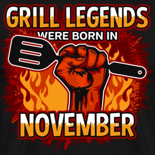 Grill Legends Were Born in November - Men's Premium T-Shirt