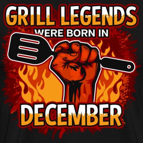 Grill Legends Were Born in December - Men's Premium T-Shirt