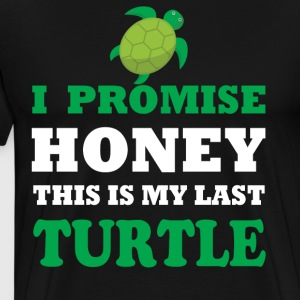 I promise honey this is my last turle - Men's Premium T-Shirt