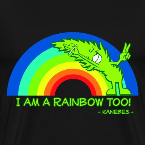I am a Rainbow Too! - Kanebes - - Men's Premium T-Shirt