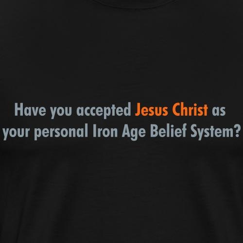 Have you accepted Jesus Christ - Men's Premium T-Shirt