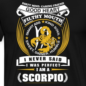 I never said I was perfect I am a Scorpio - Men's Premium T-Shirt