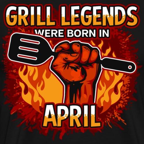Grill Legends Were Born in April - Men's Premium T-Shirt
