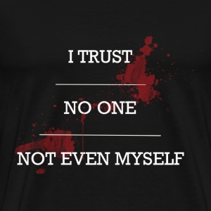 Trust no one - Men's Premium T-Shirt