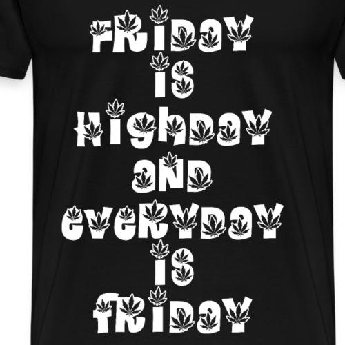 Friday highday - Men's Premium T-Shirt
