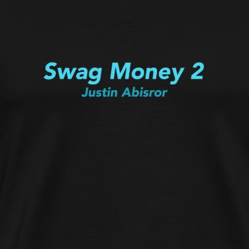 Swag Money 2 Text - Men's Premium T-Shirt