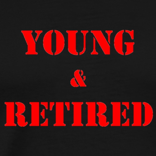 Young&Retired - Men's Premium T-Shirt