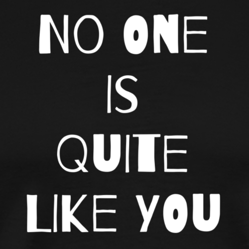 No one is quite like you