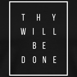 Thy Will Be Done - Men's Premium T-Shirt
