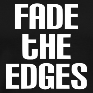 Fade the Edges White - Men's Premium T-Shirt