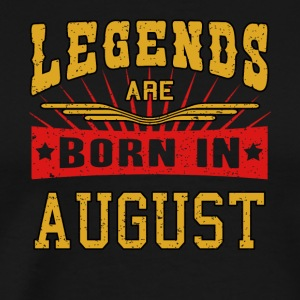 Legends are born in August funny gift Shirt Birth - Men's Premium T-Shirt