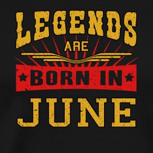 Legends are born in June funny gift shirt birth - Men's Premium T-Shirt
