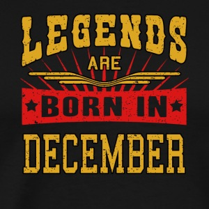 Legends are born in December funny gift shirt - Men's Premium T-Shirt