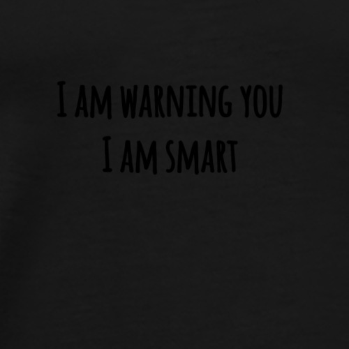 I am smart - Men's Premium T-Shirt
