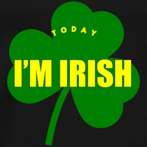 Today I'm Irish Shamrock - Men's Premium T-Shirt