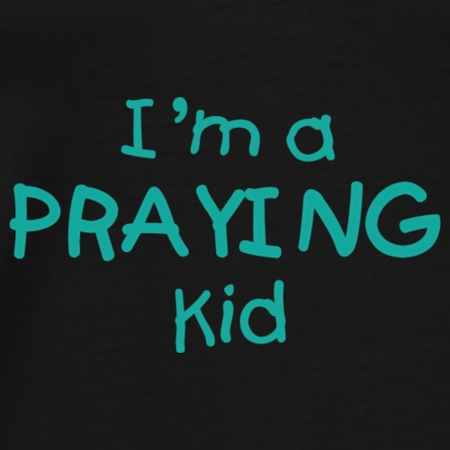 I'm a Praying Kid - Men's Premium T-Shirt