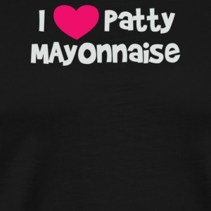 I Love Patty Mayonnais - Men's Premium T-Shirt
